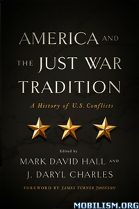 America and the Just War Tradition by Mark David Hall +