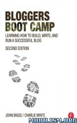 Bloggers Boot Camp by John Biggs, Charlie White