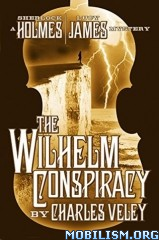 Download ebook The Wilhelm Conspiracy by Charles Veley (.ePUB)