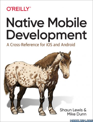 Native Mobile Development: A Cross-Reference by Shaun Lewis+