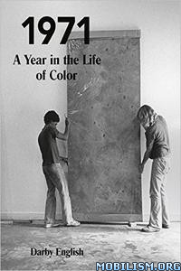 Download ebook 1971: A Year in the Life of Color by Darby English (.ePUB)