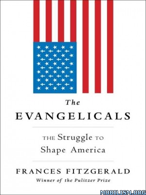 Download ebook The Evangelicals by Frances FitzGerald (.ePUB)