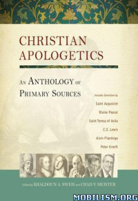Download ebook Christian Apologetics Anthology by Khaldoun A. Sweis (.ePUB)