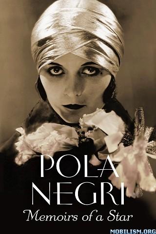 Memoirs of a Star by Pola Negri
