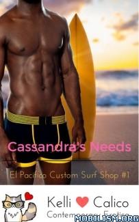Download ebook Cassandra's Needs by Kelli Calico (.ePUB) (.MOBI)