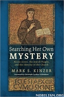 Download ebook Searching Her Own Mystery by Mark S. Kinzer (.MOBI)