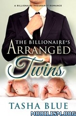 Download The Billionaire's Arranged Twins by Tasha Blue (.ePUB)