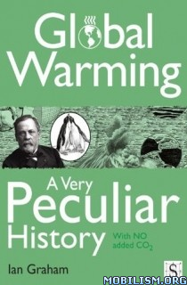 Download ebook Global Warming: A Very Peculiar History by Ian Graham(.ePUB)