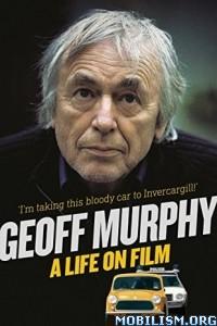 Download Geoff Murphy: A Life on Film by Geoff Murphy (.ePUB)