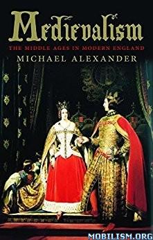 Medievalism by Michael Alexander