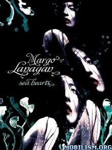 Download ebook Sea Hearts by Margo Lanagan (.ePUB)