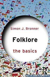 Folklore: The Basics by Simon J. Bronner