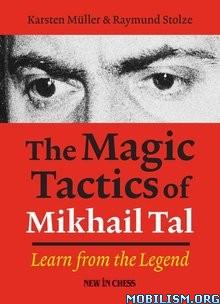 The Magic Tactics of Mikhail Tal by Karsten Müller (Muller)+
