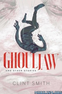 Download Ghouljaw & Other Stories by Clint Smith (.ePUB)