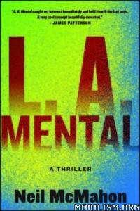 Download ebook L.A. Mental by Neil McMahon (.ePUB)