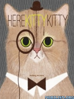 Download ebook Here Kitty Kitty by Mallory McInnis (.ePUB)