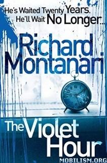 The Violet Hour by Richard Montanari