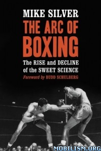 Download ebook The Arc of Boxing by Mike Silver (.ePUB)