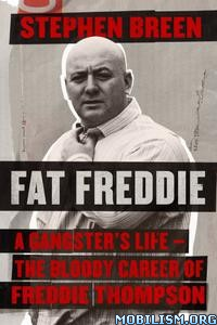 Fat Freddie: A Gangster's Life by Stephen Breen