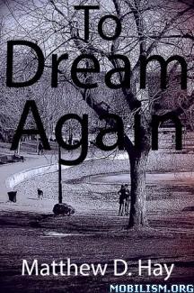 Download To Dream Again by Matthew D. Hay (.ePUB) (.MOBI)