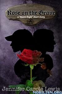 Download ebook Rose on the Grave by Jennifer Carole Lewis (.ePUB)