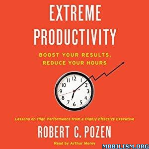 Download Extreme Productivity by Robert C. Pozen (.MP3)