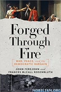 Download ebook Forged Through Fire by John Ferejohn et al (.ePUB)