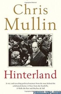 Download ebook Hinterland by Chris Mullin (.ePUB)