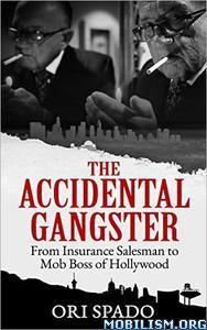 The Accidental Gangster by Ori Spado, Dennis N. Griffin