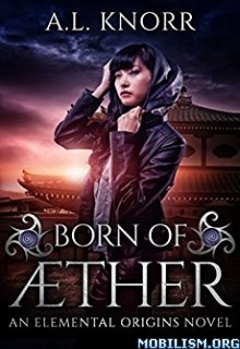 Download ebook Born of Aether by A.L. Knorr (.ePUB)
