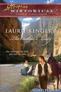 Download ebook The Outlaw's Lady by Laurie Kingery (.ePUB)(.MOBI)(.AZW3)
