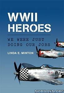 Download ebook WWII Heroes by Linda E. Minton (.ePUB)