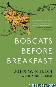 Bobcats Before Breakfast by John W. Kulish, Aino Kulish