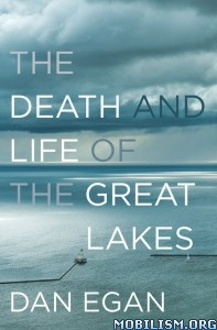 Download The Death & Life of the Great Lakes by Dan Egan (.ePUB)