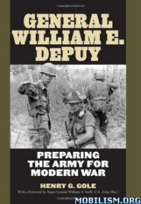 Download ebook General William E. DePuy by Henry G. Gole (.ePUB)