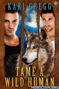 Download Tame a Wild Human by Kari Gregg (.ePUB)