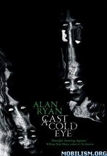 Download ebook Cast A Cold Eye by Alan Ryan (.ePUB)