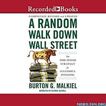 A Random Walk Down Wall Street, 12th Ed. by Burton G. Malkiel (.M4B)