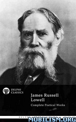 Download ebook Delphi Poetical Works by James Russell Lowell (.ePUB)