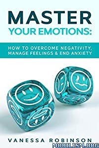 Master Your Emotions by Vanessa Robinson