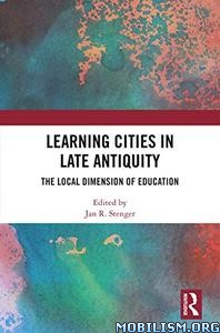 Learning Cities in Late Antiquity by Jan R. Stenger