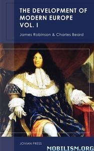 Development of Modern Europe Volume I by James Robinson