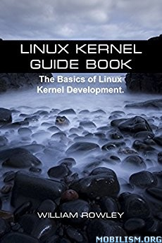 Download Linux Kernel Guide Book by William Rowley (.ePUB)
