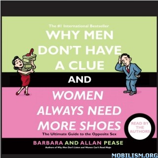 Why Men Don't Have a Clue by Barbara Pease, Allan Pease