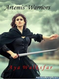 Download ebook Artemis' Warriors by Aya Walksfar (.ePUB)(.MOBI)(.AZW)