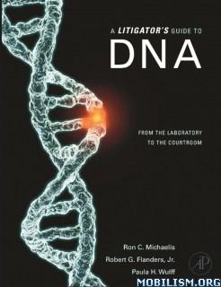 Download A Litigator's Guide to DNA by Ron C. Michaelis et al (.PDF)