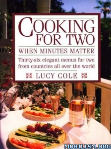 Cooking for Two When Minutes Matter by Lucy Cole