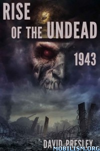 Download ebook Rise Of The Undead 1943 by David Presley (.ePUB)