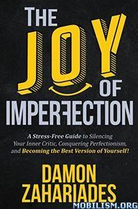 The Joy Of Imperfection by Damon Zahariades