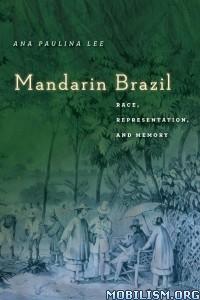 Mandarin Brazil by Ana Paulina Lee